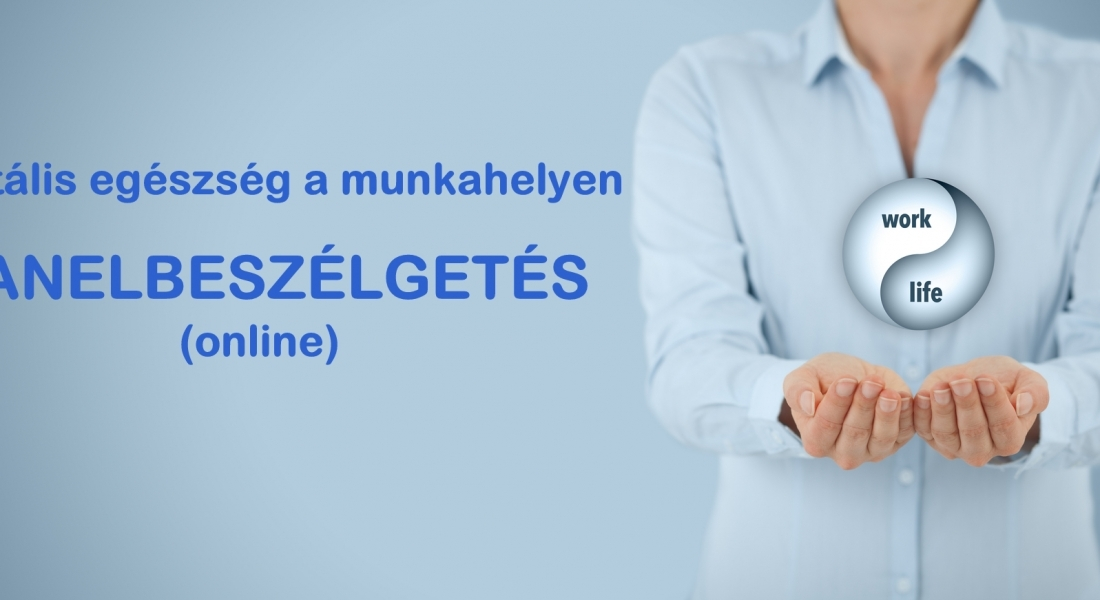 Mentális egészség a munkahelyen – Online panelbeszélgetés